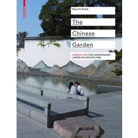 The Chinese Garden: Garden Types for Contemporary Landscape