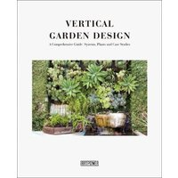 Vertical Garden Design: A Comprehensive Guide: Systems, Plan