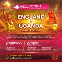 Vitality Netball International Series - England Roses v Uganda She Cranes