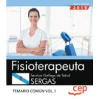 Fisioterapeuta: Servicio Gallego De Salud. Sergas. Temario Comun (vol.