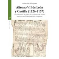 Alfonso Vii De León Y Castilla (1126-1157): Relaciones De Poder En El