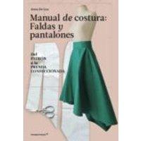 Manual De Costura: Faldas Y Pantalones