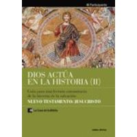 Dios Actúa En La Historia (2) - Nuevo Testamento: Jesucristo (ebook)