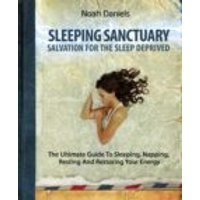 Sleeping Sanctuary - Salvation For The Sleep Deprived (ebook)