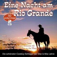 Eine Nacht Am Rio Grande - 50 Cowboy-Schlager