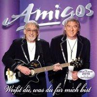 Amigos - Weißt du was du für mich bist