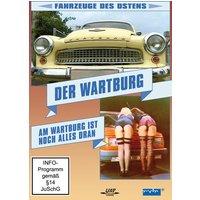 Der Wartburg - Am Wartburg ist noch alles dran - Fahrzeuge des Ostens