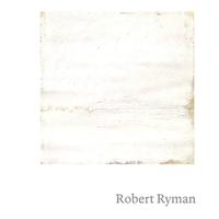 Robert Ryman. Ediz. inglese