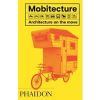 Mobitecture. Architecture on the move. Ediz. a colori