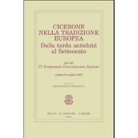 Cicerone nella tradizione europea. Dalla tarda antichità al Settecento