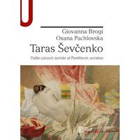 Taras Sevcenko. Dalle carceri zariste al Pantheon ucraino