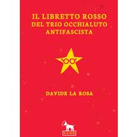 Il libretto rosso del trio occhialuto antifascista