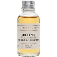 3cl / 43% / The Perfect Measure - The Caol Ila entry in Diageo's Distillers Edition series is finished in Moscatel-wine casks. The result is a smoky whisky with a lovely sweetness.