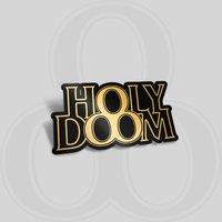 Holy Doom Pin Badge