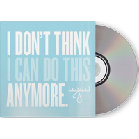 I Dont Think I Can Do This Anymore (Signed) CD