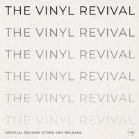 The Vinyl Revival - The Album LP