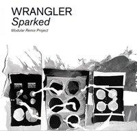 Wrangler - Sparked: Modular Remix Project CD
