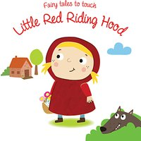 Fairy Tales to Touch Book: Little Red Riding Hood