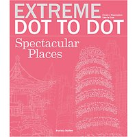 Extreme Dot To Dot- Spectacular Places Book
