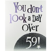 The Bright Side You Dont Look A Day Over 59 Birthday Card