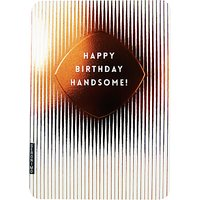 Art File Happy Birthday Handsome Greeting Card
