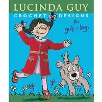 Rowan Crochet Designs For Girls and Boys Book by Lucinda Guy