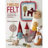 Fabulous Felt Sewing Book by Corrine Lapierre