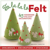 GMC Publications Fa La La La Felt Craft Book by Amanda Carestio