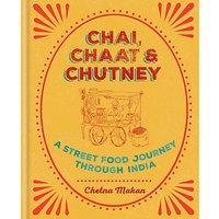 Chai Chaat & Chutney - A Street Food Journey Through India