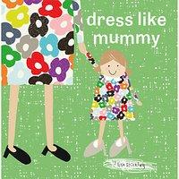 Dress Like Mummy Children's Book