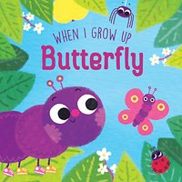 When I Grow Up Butterfly Children's Book