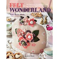 Search Press Felt Wonderland Feltmaking Project Workbook