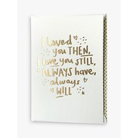 Megan Claire Loved You Then Anniversary Card