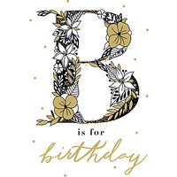 Woodmansterne B is for Birthday Greetings Card