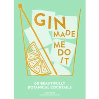 Gin Made Me Do It Cocktail Recipes