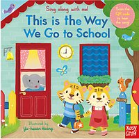 This Is The Way We Go To School Sing Along Book