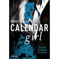 Calendar Girl. Ottobre - Novembre - Dicembre