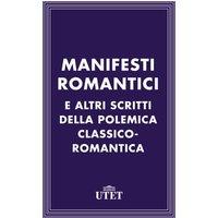 Manifesti romantici e altri scritti della polemica classico-romantica