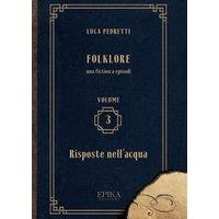 Folklore - Vol. 3 - Risposte nell'acqua