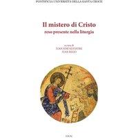 Il mistero di Cristo reso presente nella liturgia