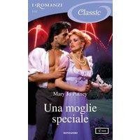 Una moglie speciale (I Romanzi Classic)