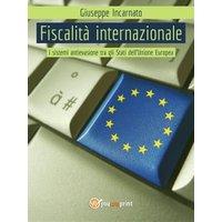 Fiscalit� Internazionale - I sistemi antievasione tra gli Stati dell'Unione Europea