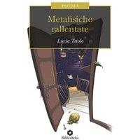 Metafisiche rallentate