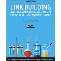 Link Building: Aumenta l'autorevolezza del tuo sito e scala le vette dei motori di ricerca