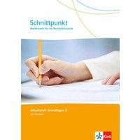 Schnittpunkt Mathematik für die Berufsfachschule. Arbeitsheft 2. Lernjahr (Grundlagen). Ausgabe N