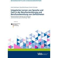 Integriertes Lernen von Sprache und Fach in der Berufsorientierung und Berufsvorbereitung von Geflüchteten