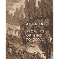 Aquatint: From Its Origins to Goya