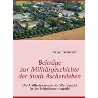 Beiträge zur Militärgeschichte der Stadt Aschersleben