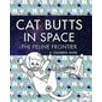 Cat Butts In Space (The Feline Frontier!)