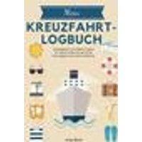 Mein Kreuzfahrt-Logbuch Reisetagebuch zum Selberschreiben für meinen Urlaub mit dem Schiff Reise Tag